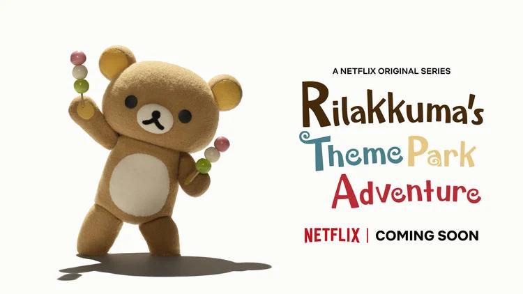 Rilakkuma's Theme Park Adventure será la nueva serie de Netflix con el tierno personaje